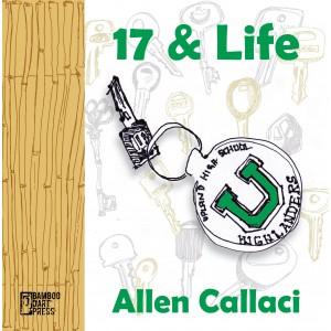 """""""17 & Life"""" by Allen Callaci"""
