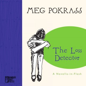 """The Loss Detector"" by Meg Pokrass"