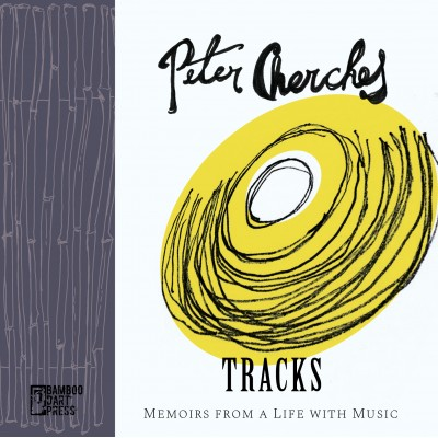 """Tracks: Memoirs from a Life with Music"" by Peter Cherches"