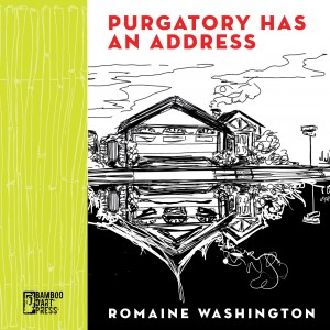 """Purgatory Has an Address"" by Romaine Washington"