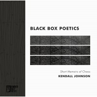 """Black Box Poetics"" by Kendall Johnson"