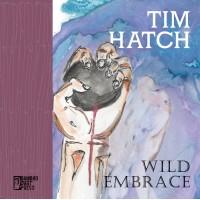 """Wild Embrace"" by Tim Hatch"